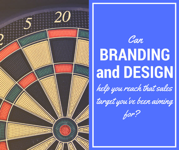 Can Branding and Design Help You Reach  Your Sales Target?