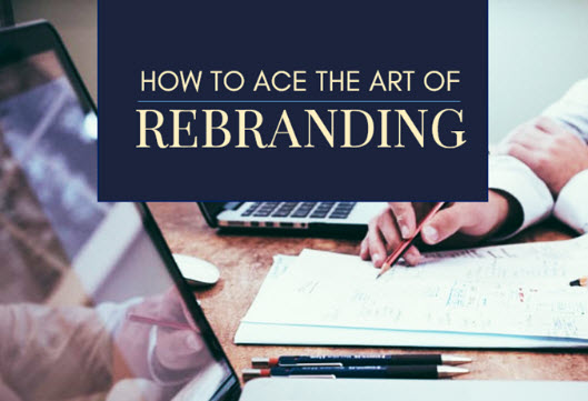 How to Ace the Art of Rebranding